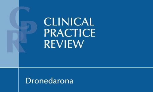 Dronedarona - Clinical Practice Review